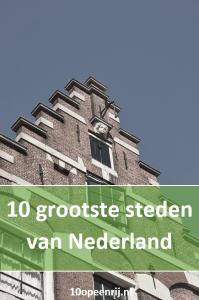 10 grootste steden van Nederland ✅