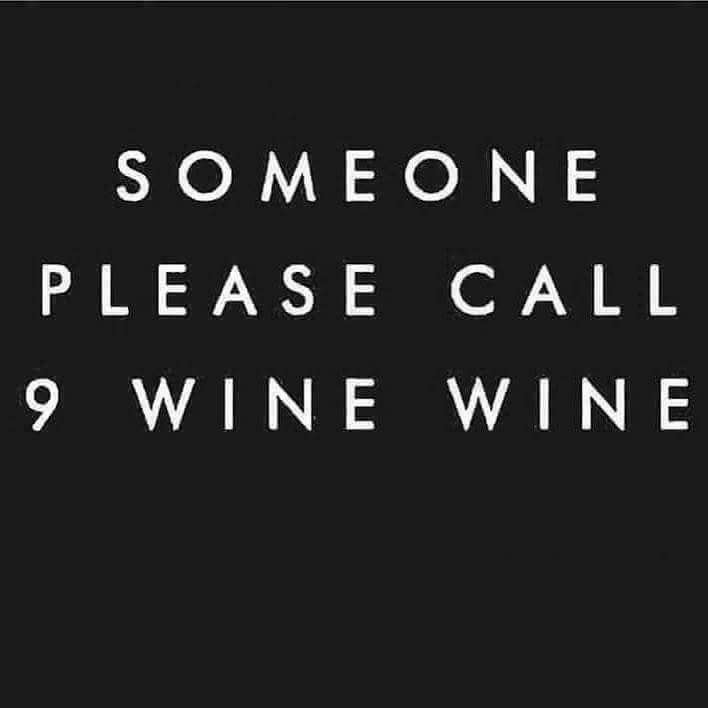 someone please call 9 wine wine