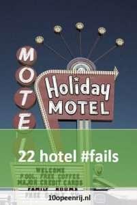 22 hotel fails op een rij
