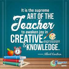 It is the supreme art of the teacher to awaken joy in creative expression and knowledge